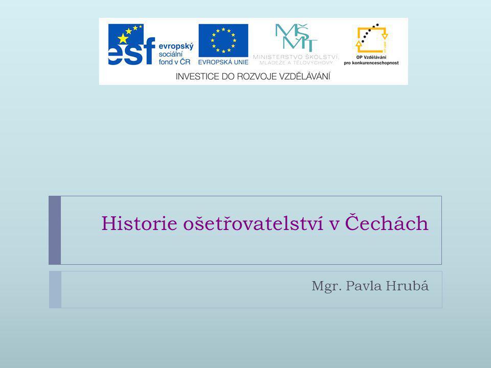 Historie ošetřovatelství v Čechách Mgr. Pavla Hrubá