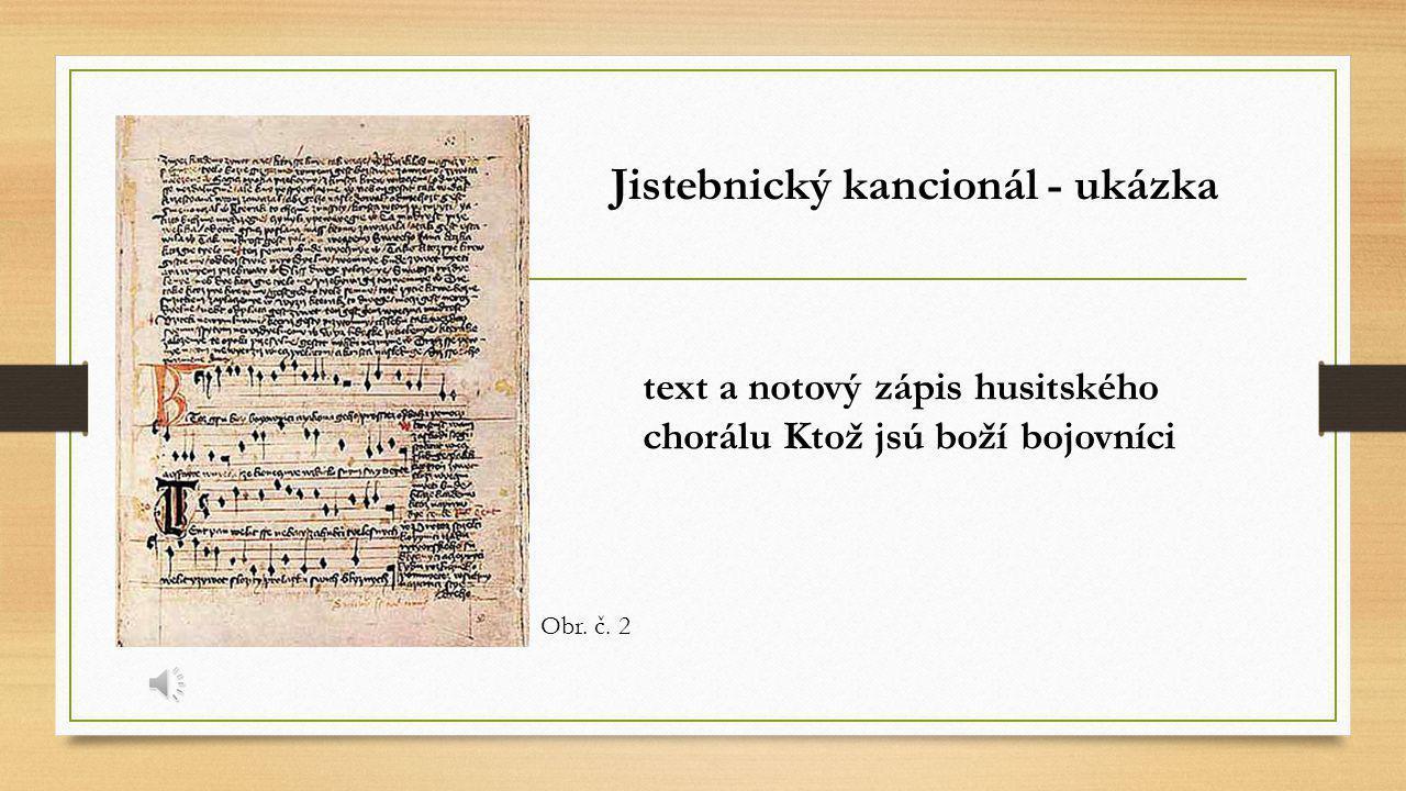 Jistebnický kancionál místem vzácného nálezu je obec Jistebnice nedaleko husitského města Tábora Obr. č. 1
