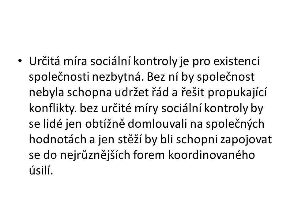 Určitá míra sociální kontroly je pro existenci společnosti nezbytná.