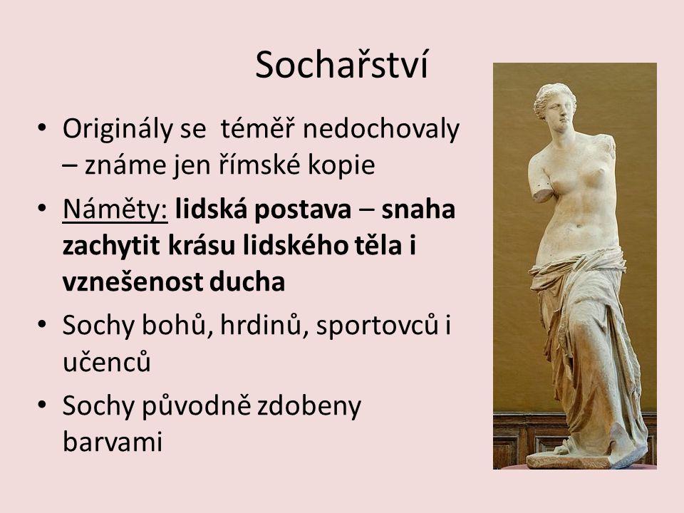 Sochaři Feidiás – socha boha Dia v Olympii – 12 m vysoká; socha bohyně Athény na Akropoli – obě se nedochovaly, vytvořeny ze zlata a slonoviny