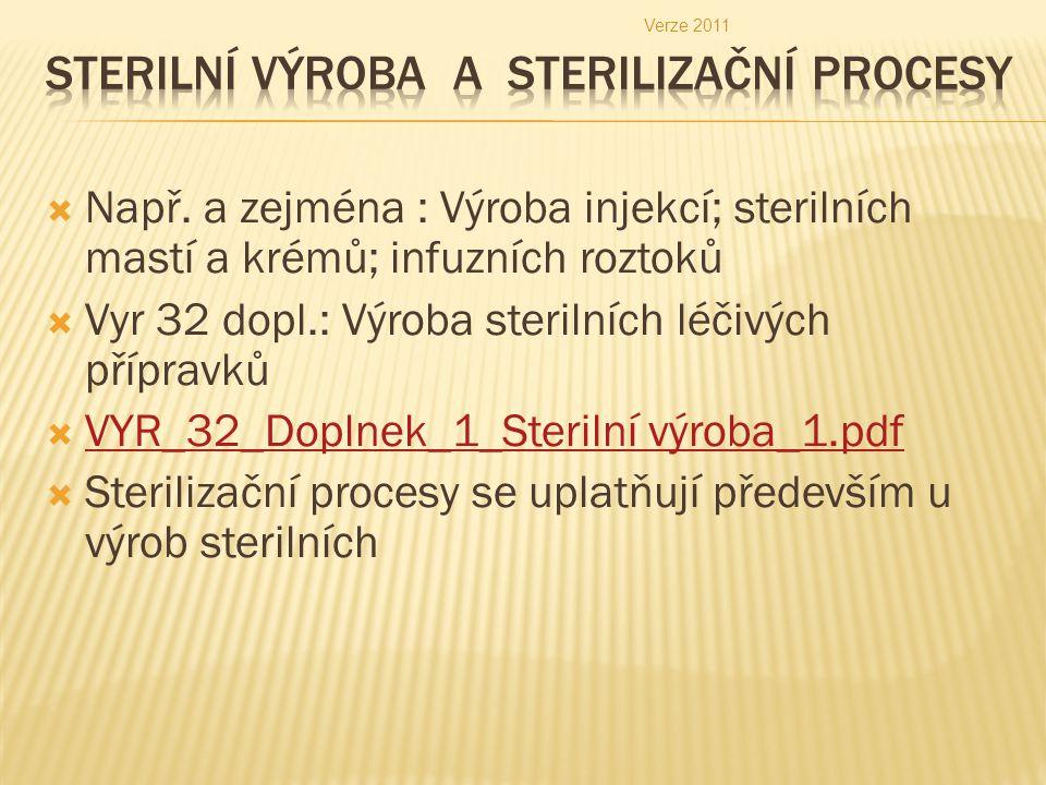  Sterilizace teplem ( uveden pouze příklad ):  Vlhké teplo :např.