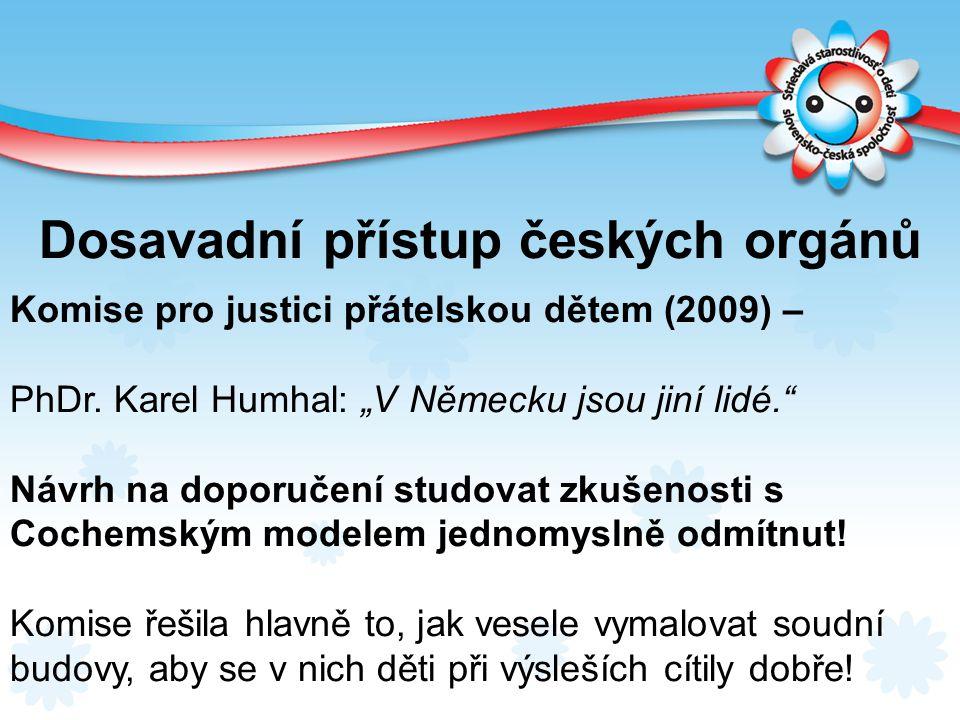"""Dosavadní přístup českých orgánů Komise pro justici přátelskou dětem (2009) – PhDr. Karel Humhal: """"V Německu jsou jiní lidé."""" Návrh na doporučení stud"""