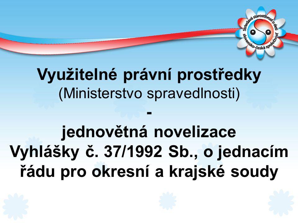 Využitelné právní prostředky (Ministerstvo spravedlnosti) - jednovětná novelizace Vyhlášky č. 37/1992 Sb., o jednacím řádu pro okresní a krajské soudy