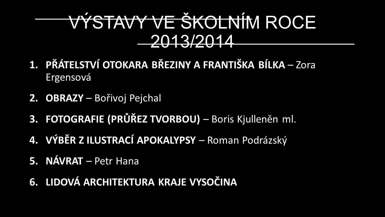 VÝSTAVY VE ŠKOLNÍM ROCE 2013/2014 1.