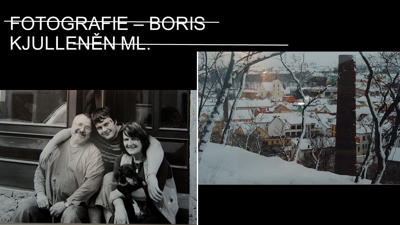 FOTOGRAFIE – BORIS KJULLENĚN ML.