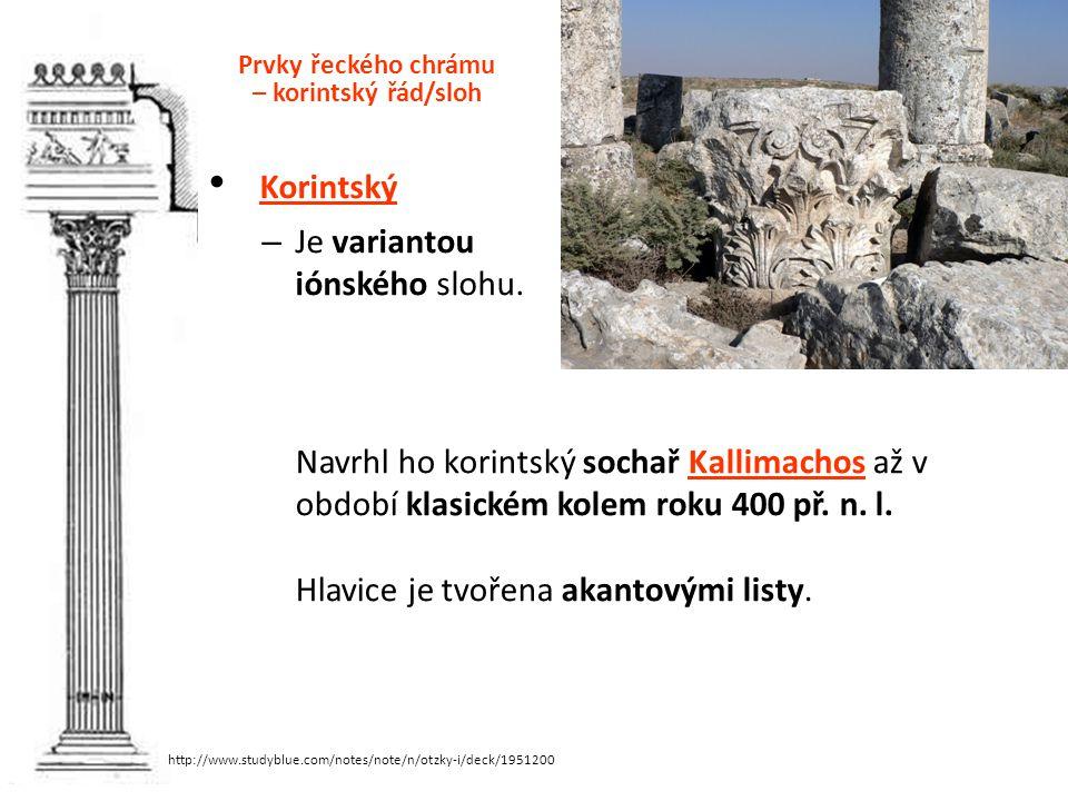 Prvky řeckého chrámu – korintský řád/sloh Korintský – Je variantou iónského slohu.