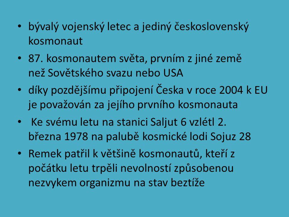 bývalý vojenský letec a jediný československý kosmonaut 87.
