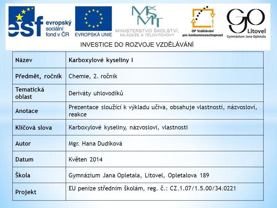 NázevKarboxylové kyseliny I Předmět, ročníkChemie, 2.