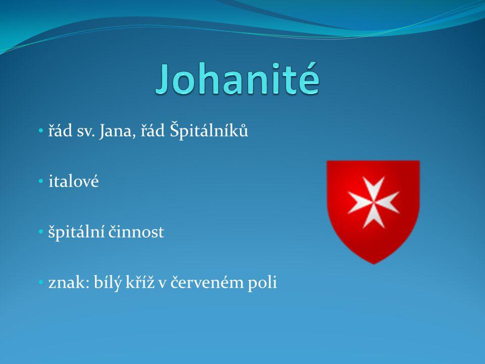 řád sv. Jana, řád Špitálníků italové špitální činnost znak: bílý kříž v červeném poli