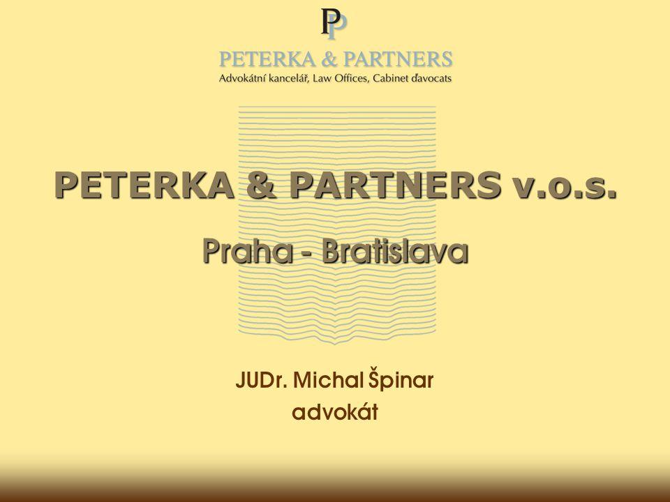 PETERKA & PARTNERS v.o.s. Praha - Bratislava JUDr. Michal Špinar advokát