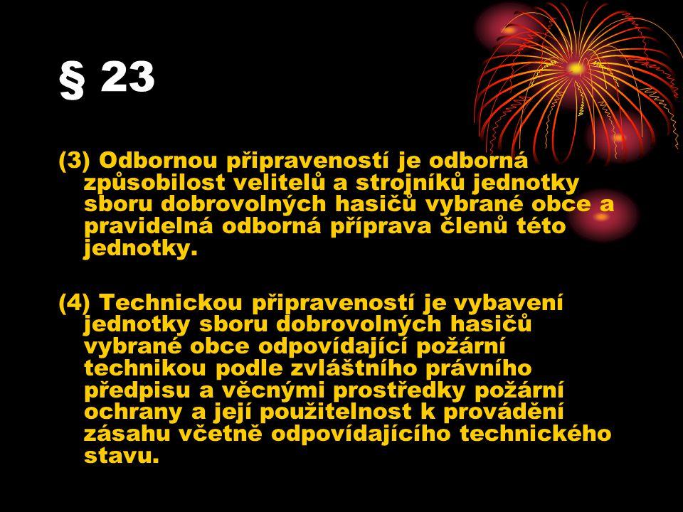 § 23 (3) Odbornou připraveností je odborná způsobilost velitelů a strojníků jednotky sboru dobrovolných hasičů vybrané obce a pravidelná odborná přípr