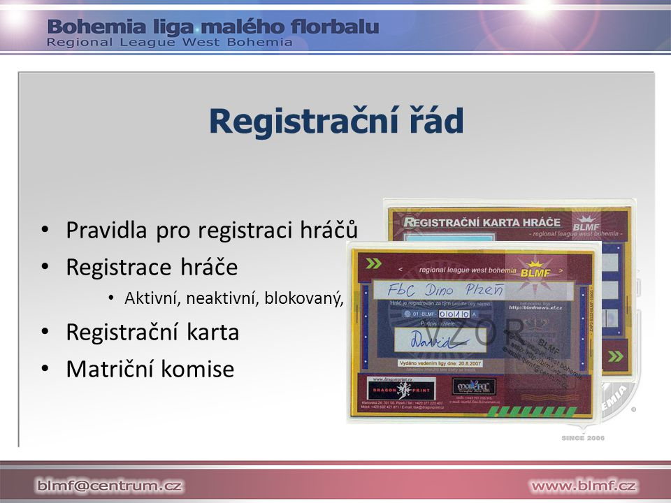 Registrační řád Pravidla pro registraci hráčů Registrace hráče Aktivní, neaktivní, blokovaný, volný Registrační karta Matriční komise