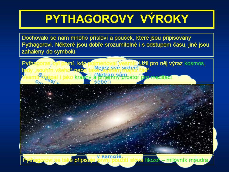 ZÁSADY PYTHAGOROVY ŠKOLY Pythagoras založil v městě Krotónu tajný spolek. Jeho přívrženci museli žít zdrženlivě a skromně a byli vázání mlčením. Veške