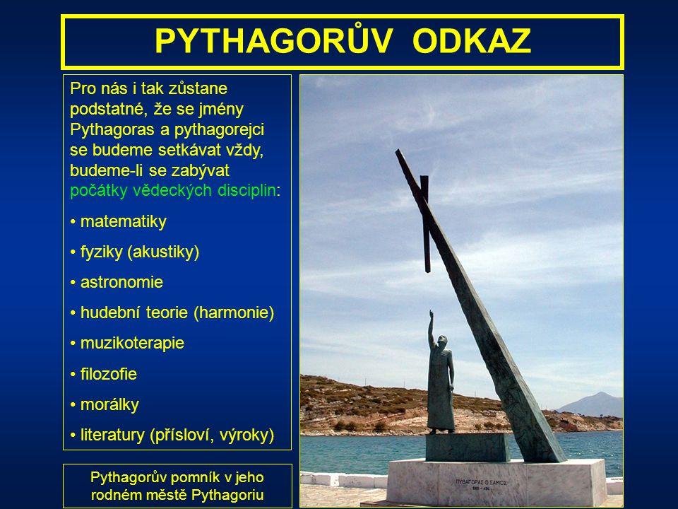 PYTHAGORŮV ODKAZ I když je Pythagoras tak známou a důležitou postavou i v dnešní době, máme o jeho životě poměrně málo spolehlivých a věrohodných info