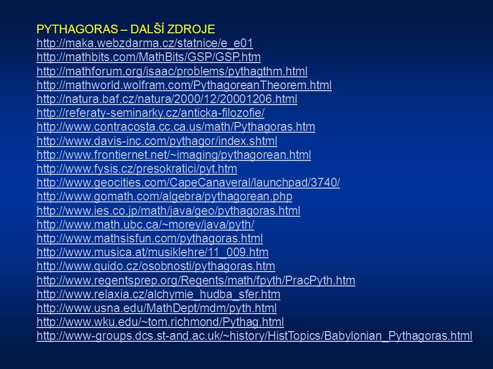 PYTHAGORAS – POUŽITÁ LITERATURA Cetl, J.: Průvodce dějinami evropského myšlení, Panorama, Praha 1985 Dimde, M.: Léčivá síla pyramid, Aktuell, Bratisla