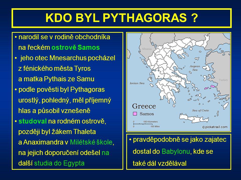 KDO BYL PYTHAGORAS ? starověký řecký učenec žil v letech 580 - 496 př.n.l. matematik a astronom filozof a estetik (hudba) zakladatel pythagorejské ško