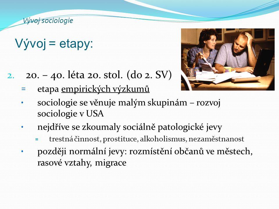 Vývoj sociologie 2. 20. – 40. léta 20. stol. (do 2.