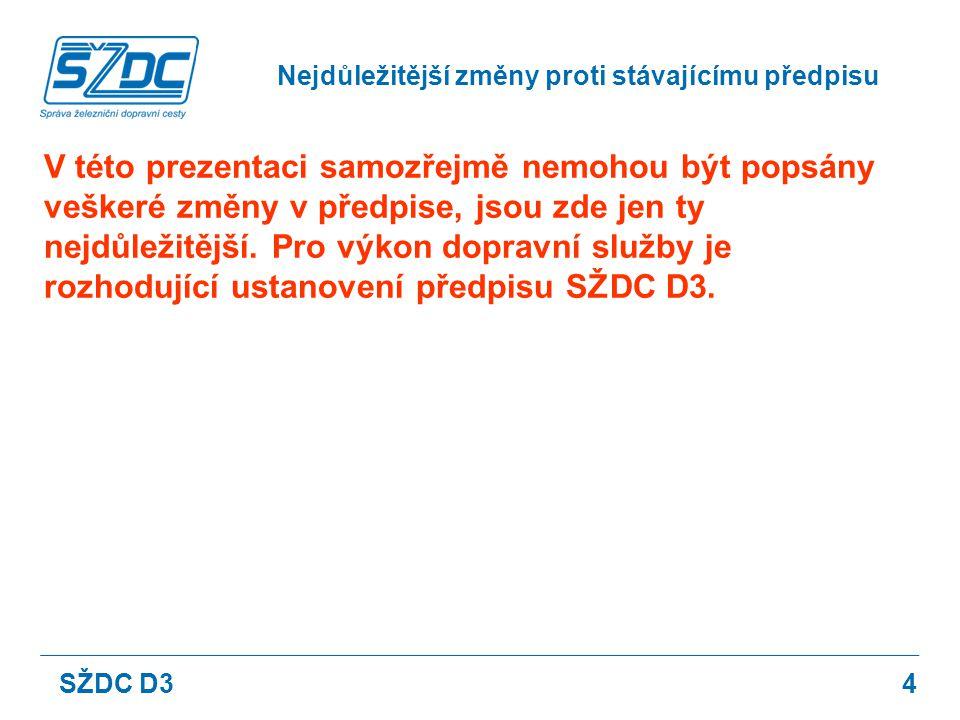 5 Rozsah znalostí předpisu je stanoven pouze pro zaměstnance SŽDC; pro dopravce pouze jako celek.