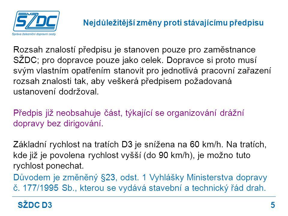 5 Rozsah znalostí předpisu je stanoven pouze pro zaměstnance SŽDC; pro dopravce pouze jako celek. Dopravce si proto musí svým vlastním opatřením stano