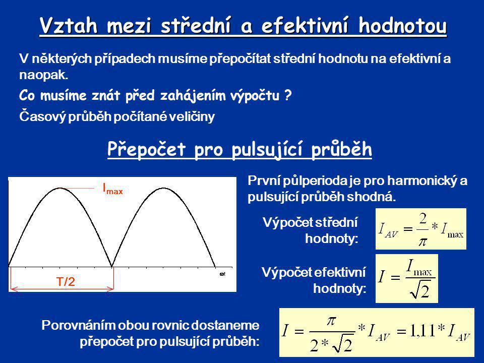 Vztah mezi střední a efektivní hodnotou V některých případech musíme přepočítat střední hodnotu na efektivní a naopak. Co musíme znát před zahájením v