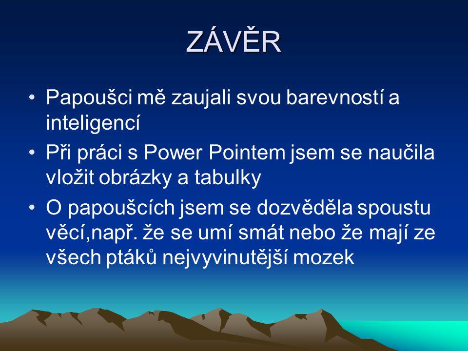 POUŽITÉ INFORMAČNÍ ZDROJE www.wikipedie.cz www.papousciwebz.cz