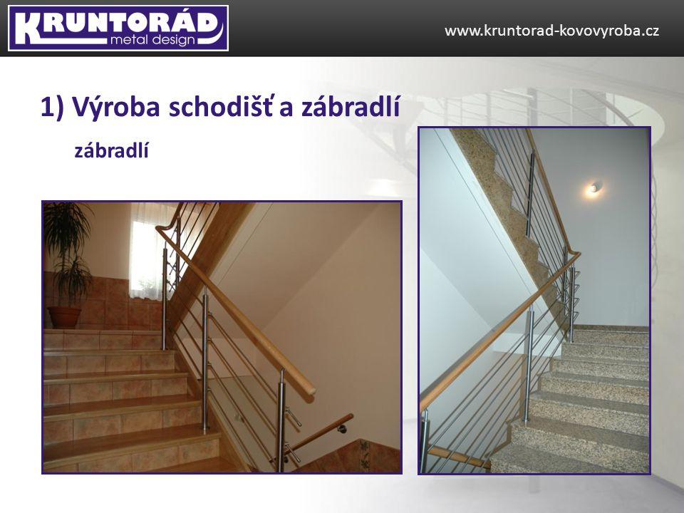 zábradlí www.kruntorad-kovovyroba.cz 1) Výroba schodišť a zábradlí