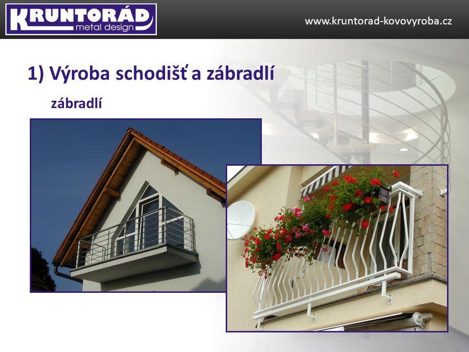 www.kruntorad-kovovyroba.cz 1) Výroba schodišť a zábradlí zábradlí