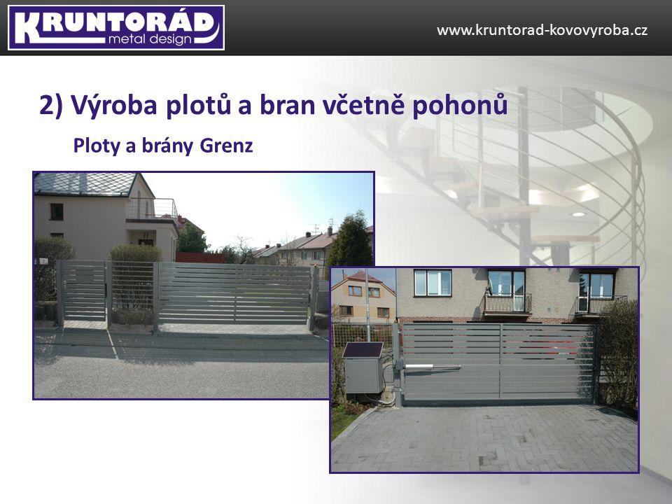 Ploty a brány Grenz www.kruntorad-kovovyroba.cz 2) Výroba plotů a bran včetně pohonů