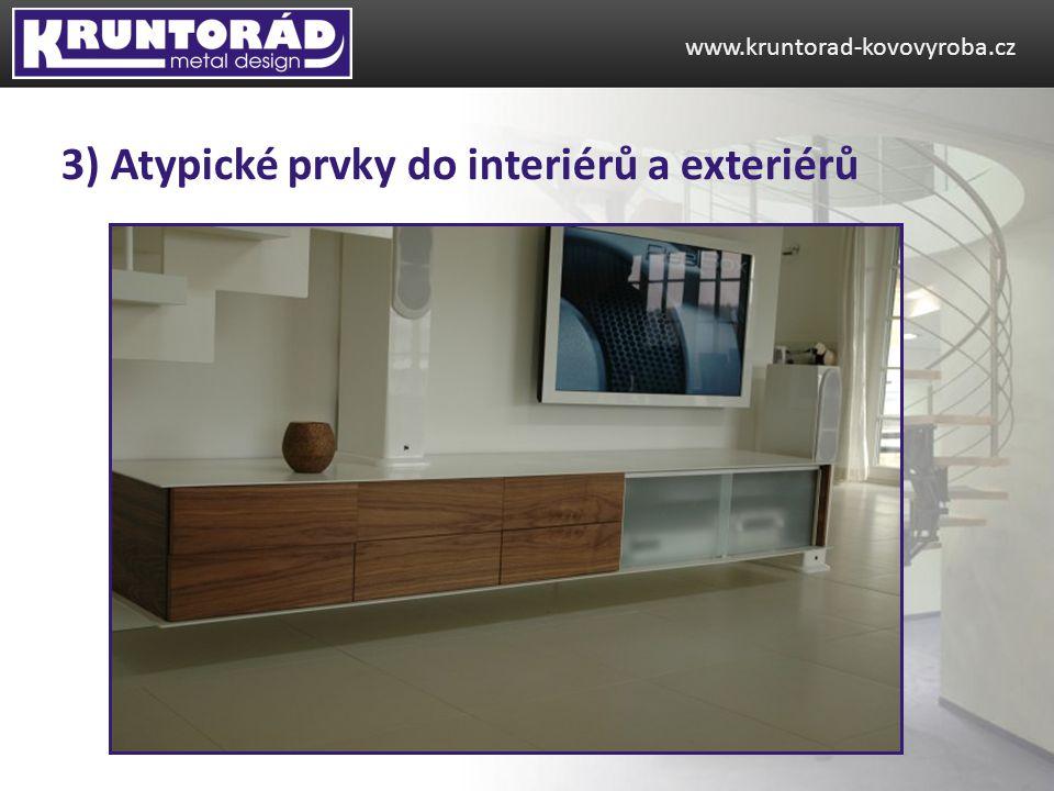 www.kruntorad-kovovyroba.cz 3) Atypické prvky do interiérů a exteriérů