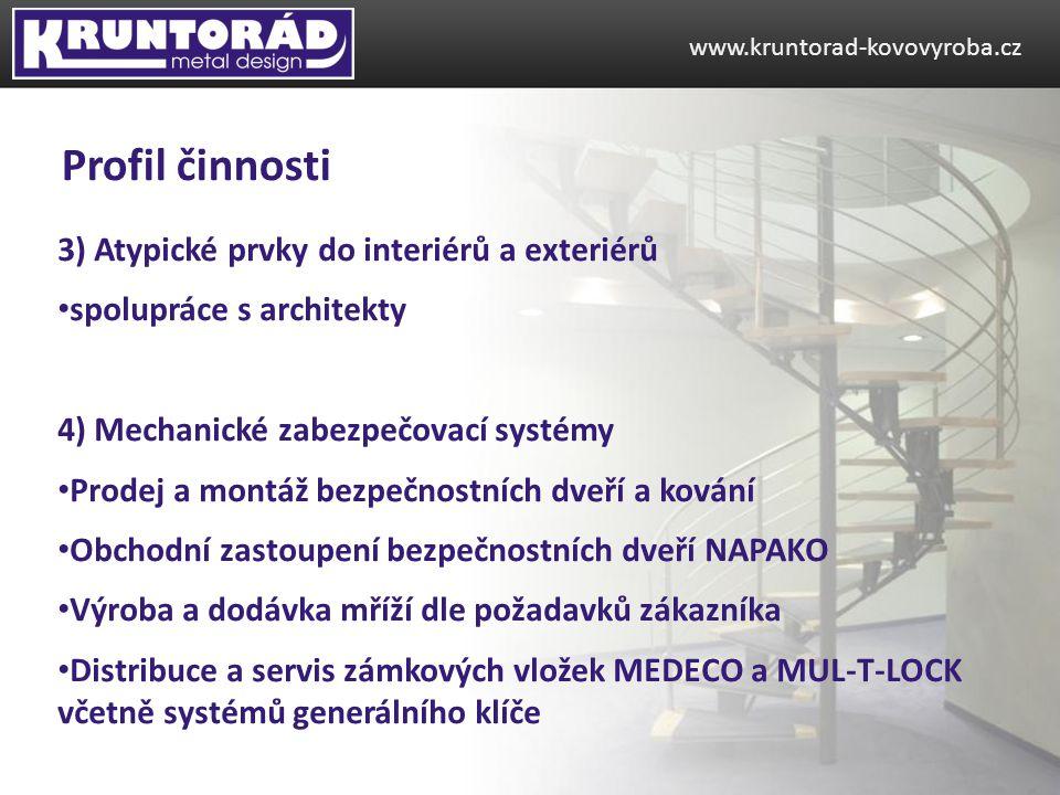 3) Atypické prvky do interiérů a exteriérů spolupráce s architekty 4) Mechanické zabezpečovací systémy Prodej a montáž bezpečnostních dveří a kování Obchodní zastoupení bezpečnostních dveří NAPAKO Výroba a dodávka mříží dle požadavků zákazníka Distribuce a servis zámkových vložek MEDECO a MUL-T-LOCK včetně systémů generálního klíče www.kruntorad-kovovyroba.cz Profil činnosti
