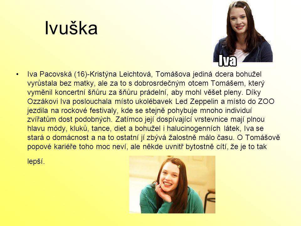 Ivuška Iva Pacovská (16)-Kristýna Leichtová, Tomášova jediná dcera bohužel vyrůstala bez matky, ale za to s dobrosrdečným otcem Tomášem, který vyměnil
