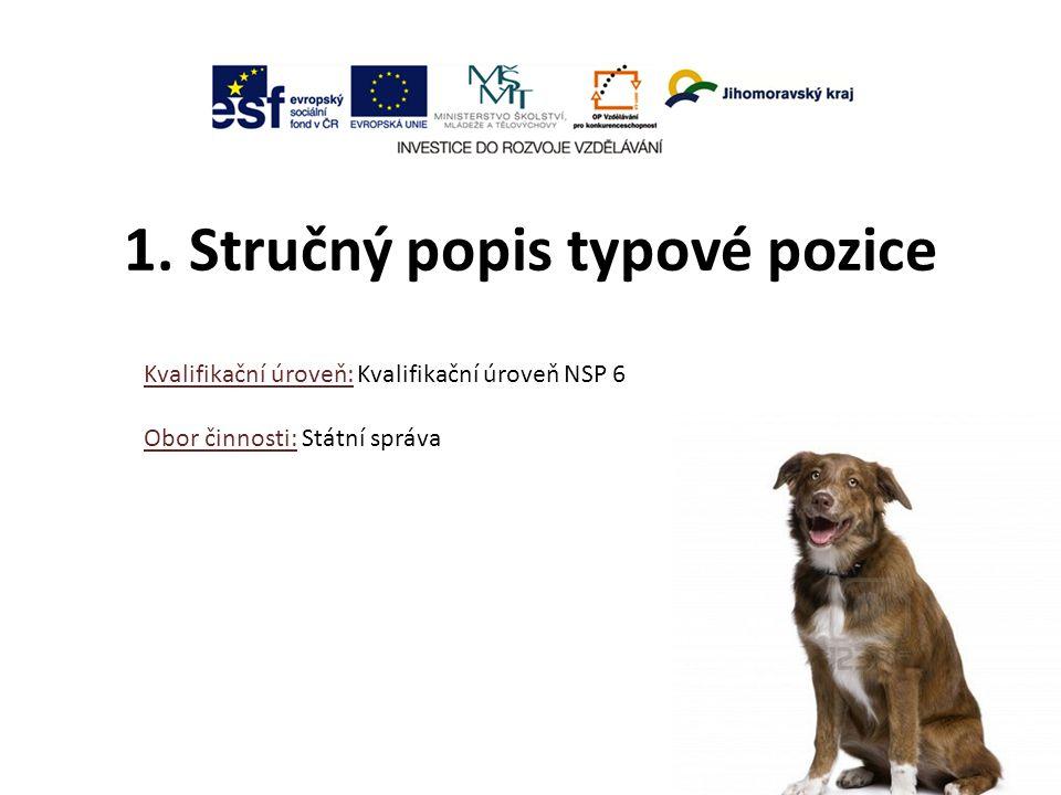 Pracovní činnosti: Výběr a určování způsobu výcviku služebních psů podle způsobu použití, rasových znaků a vlastností.