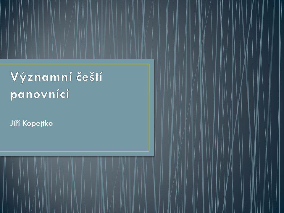 Tato prezentace pojednává o významných panovnících Českých zemí Sámo (.