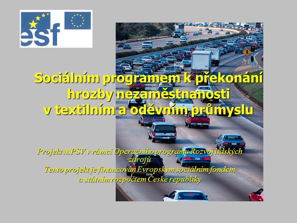 Sociálním programem k překonání hrozby nezaměstnanosti v textilním a oděvním průmyslu Projekt MPSV v rámci Operačního programu Rozvoj lidských zdrojů