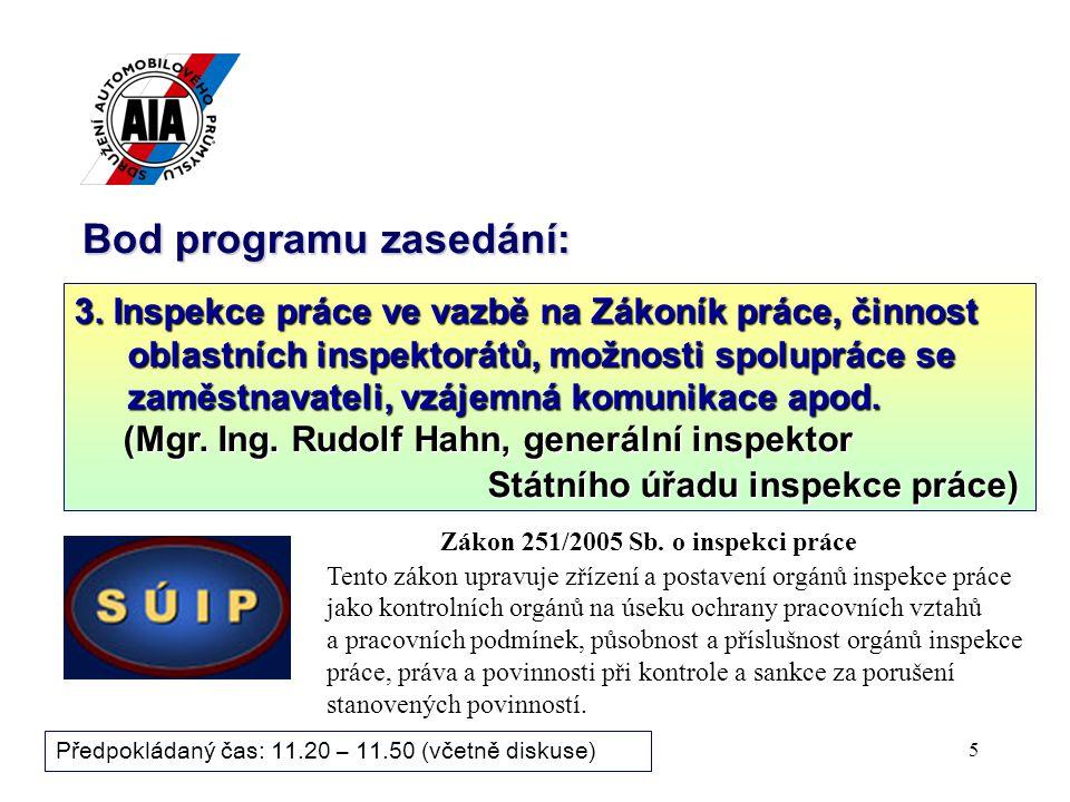5 Bod programu zasedání: 3. Inspekce práce ve vazbě na Zákoník práce, činnost oblastních inspektorátů, možnosti spolupráce se zaměstnavateli, vzájemná