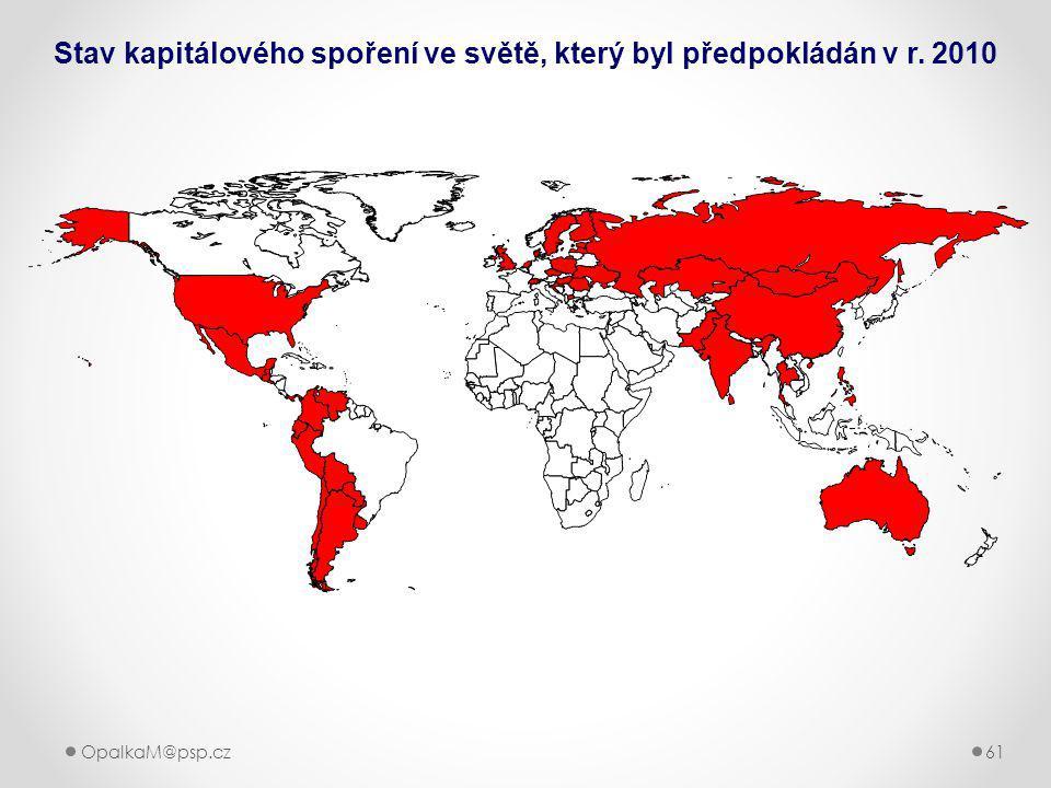 OpalkaM@psp.cz 61 Stav kapitálového spoření ve světě, který byl předpokládán v r. 2010
