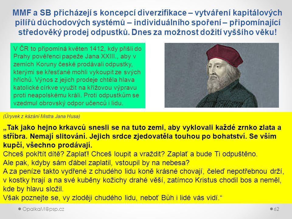 """OpalkaM@psp.cz 62 (Úryvek z kázání Mistra Jana Husa) """"Tak jako hejno krkavců snesli se na tuto zemi, aby vyklovali každé zrnko zlata a stříbra."""