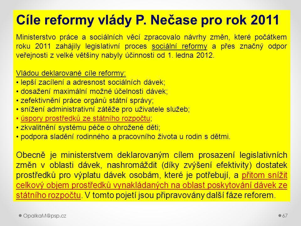 OpalkaM@psp.cz 67 OpalkaM@psp.cz67 Cíle reformy vlády P.