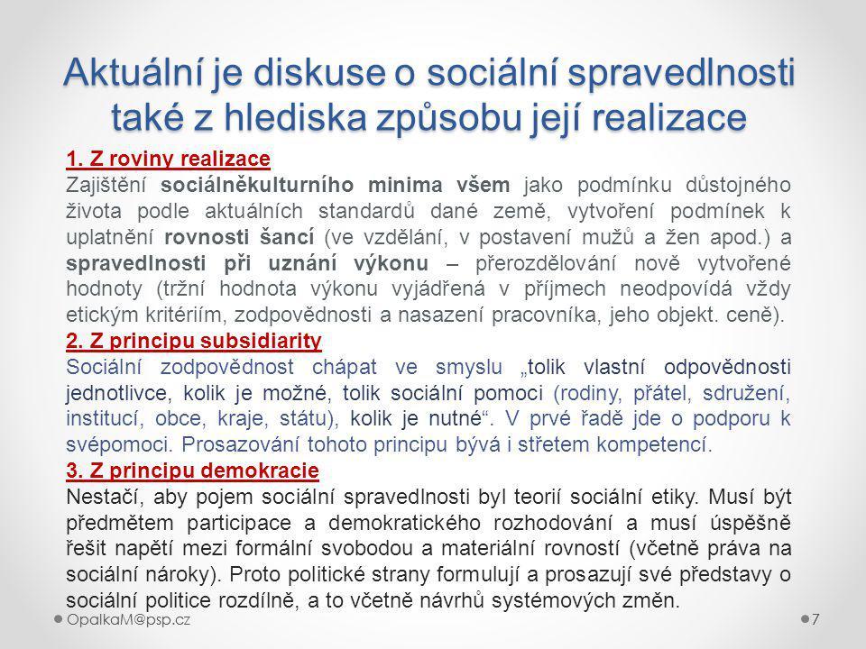 OpalkaM@psp.cz 7 777 Aktuální je diskuse o sociální spravedlnosti také z hlediska způsobu její realizace 7 1.