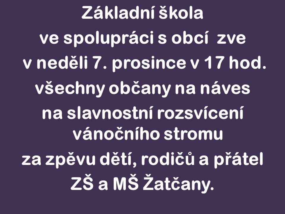 Základní škola ve spolupráci s obcí zve v ned ě li 7.