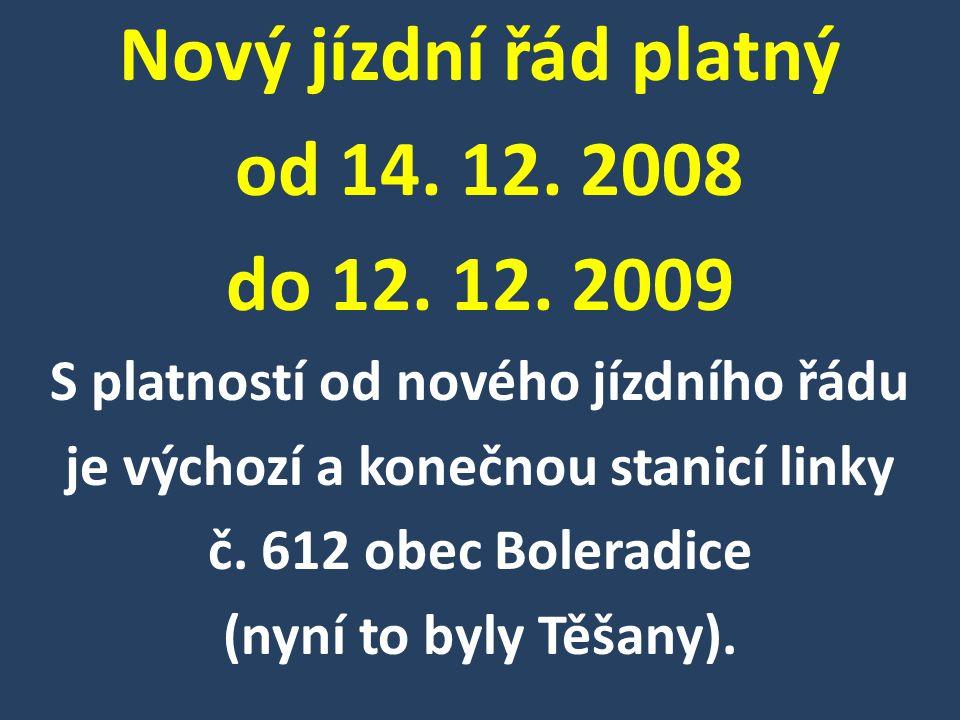 Nový jízdní řád platný od 14.12. 2008 do 12. 12.