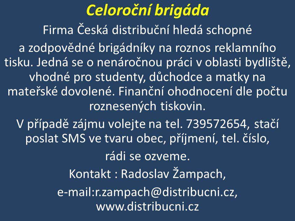 Celoroční brigáda Firma Česká distribuční hledá schopné a zodpovědné brigádníky na roznos reklamního tisku.