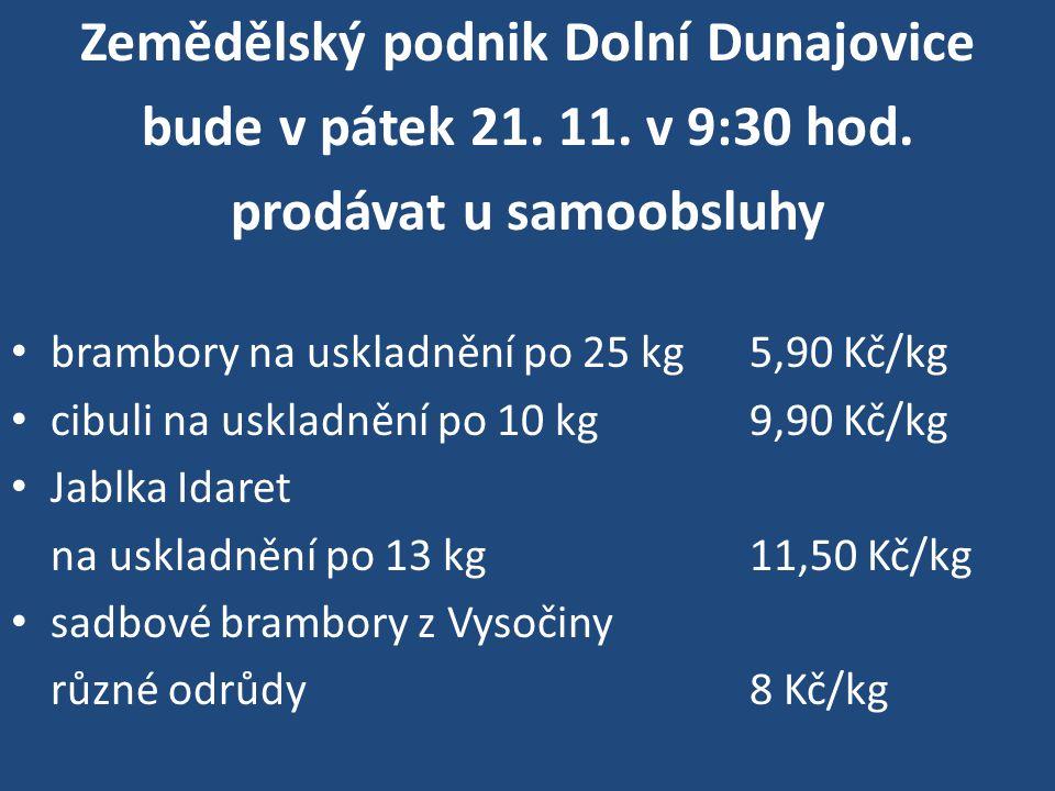 Zemědělský podnik Dolní Dunajovice bude v pátek 21.