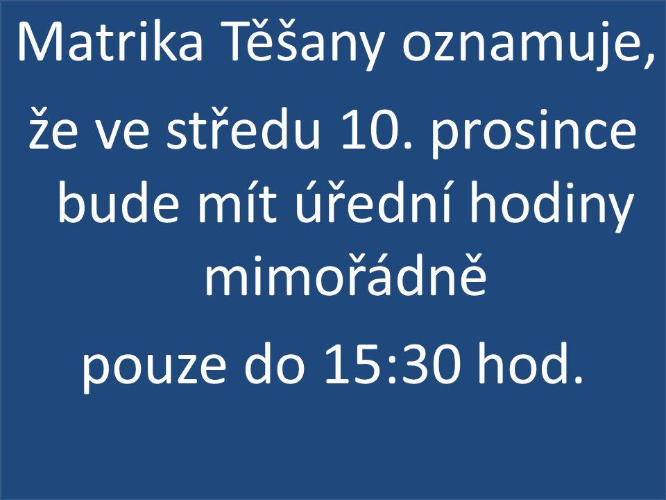 Matrika Těšany oznamuje, že ve středu 10.