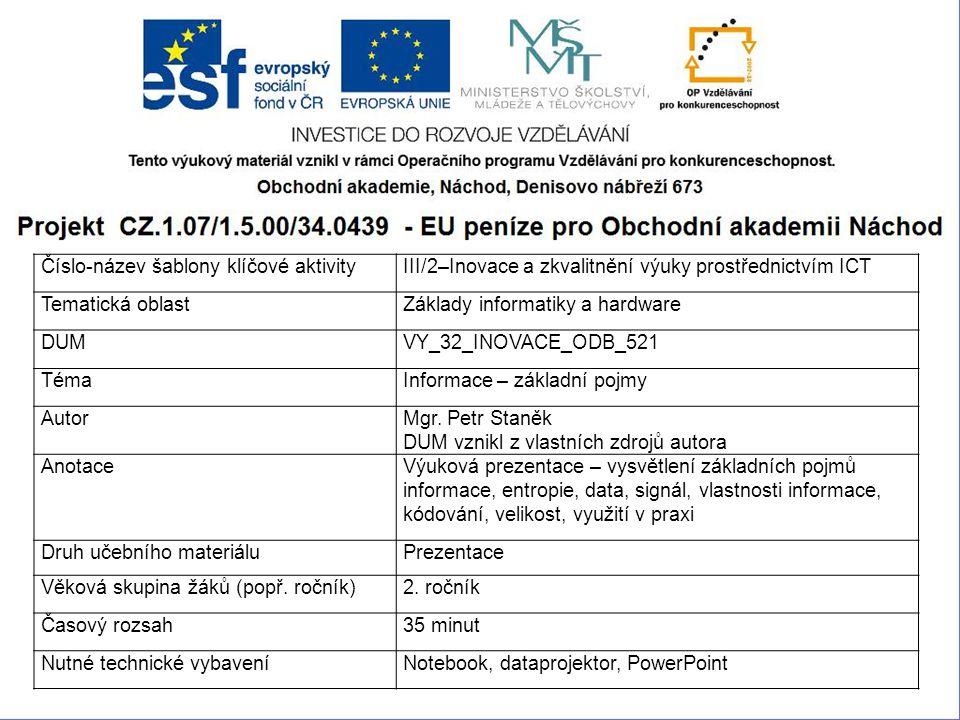 1 Číslo-název šablony klíčové aktivityIII/2–Inovace a zkvalitnění výuky prostřednictvím ICT Tematická oblastZáklady informatiky a hardware DUMVY_32_IN