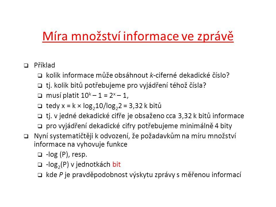 Míra množství informace ve zprávě  Příklad  kolik informace může obsáhnout k-ciferné dekadické číslo.