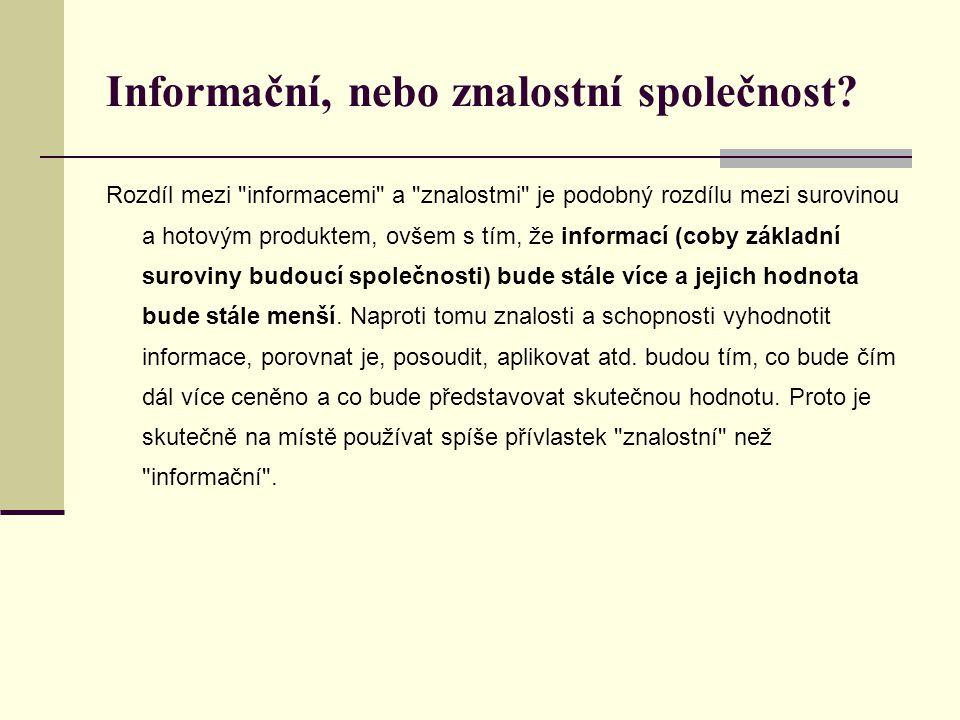 Informační, nebo znalostní společnost.