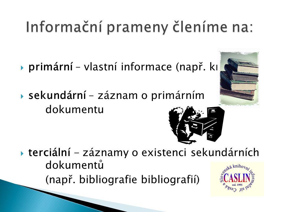  primární – vlastní informace (např.