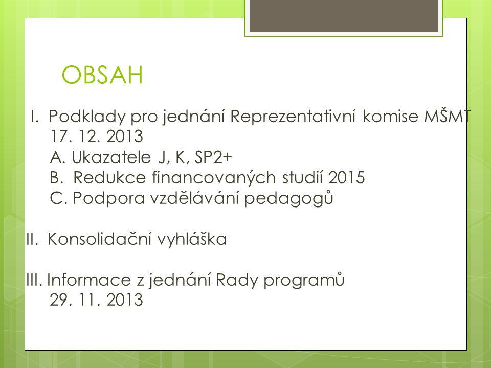 OBSAH I. Podklady pro jednání Reprezentativní komise MŠMT 17.
