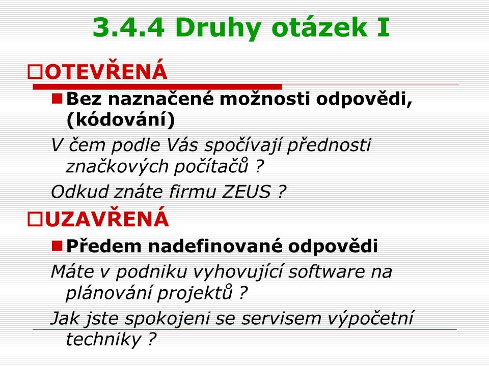 3.4.4 Druhy otázek I  OTEVŘENÁ Bez naznačené možnosti odpovědi, (kódování) V čem podle Vás spočívají přednosti značkových počítačů .